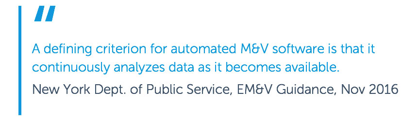 A defining criterion for automated M&V software is that it is continuously analyzes data as it becomes available