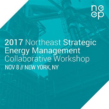 2017 Northeast Strategic Energy Management Collaborative Workshop - November 8 - New York, NY