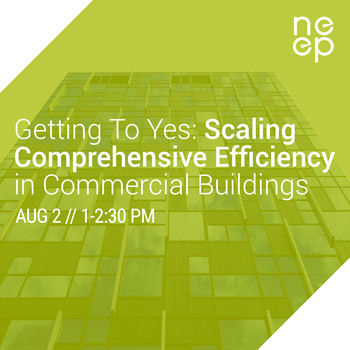 Getting to Yes: Webinar on Scaling Comprehensive Efficiency in Commercial Buildings