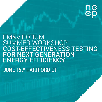EM&V Summer Workshop: Cost-Effectiveness Testing For Next Generation Energy Efficiency