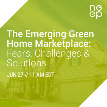 The Emerging Green Home Marketplace: Fears, Challenges & Solutions