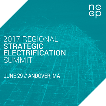 2017 Regional Strategic Electrification Summit - June 29 - Andover MA