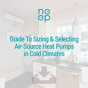 Guide To Sizing & Selecting Air-Source Heat Pumps in Cold Climates